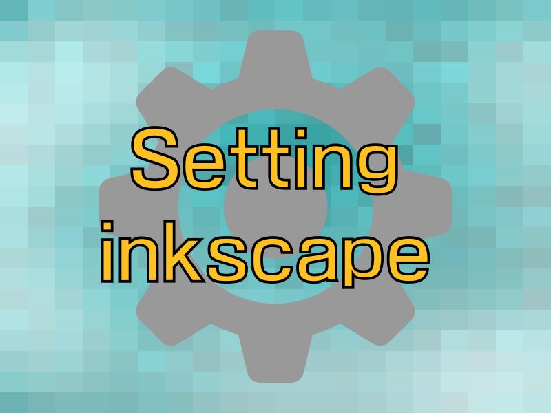 Inkscapeを使いやすくする初期設定